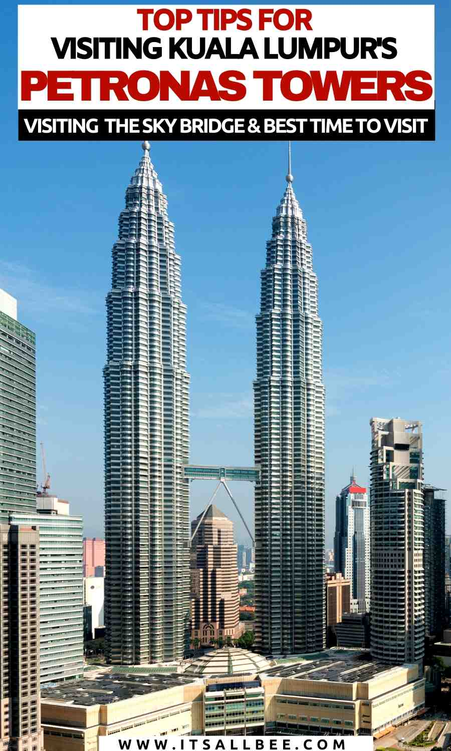 Tips for visiting the petronas towers in KL