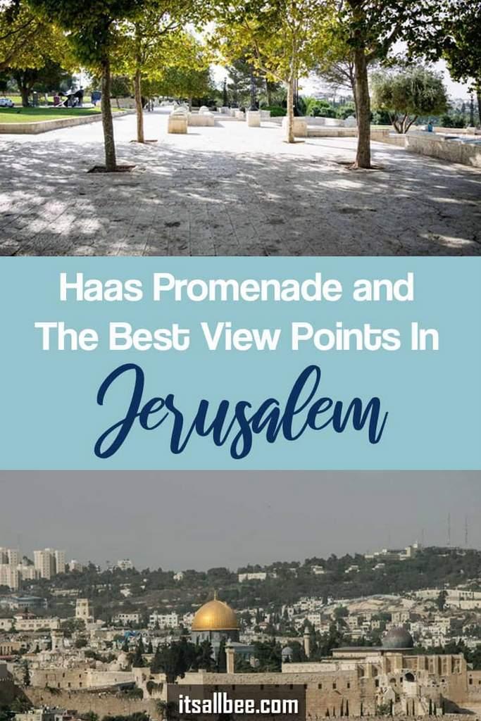 The Best Viewpoints In Jerusalem - Jerusalem israel in pictures| Haas Promenade Jerusalem
