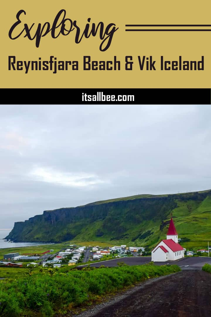 Visiting Vik Iceland/Reynisfjara Iceland - From What To See In Vik Iceland, Visiting Vik Beach Iceland and Where To Stay In Vik - Black Sand Beach Vik Iceland