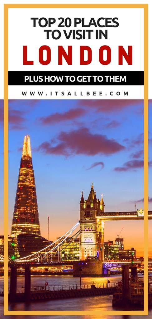 Top 20 Places To Visit In London - Unmissable Tourist Sights