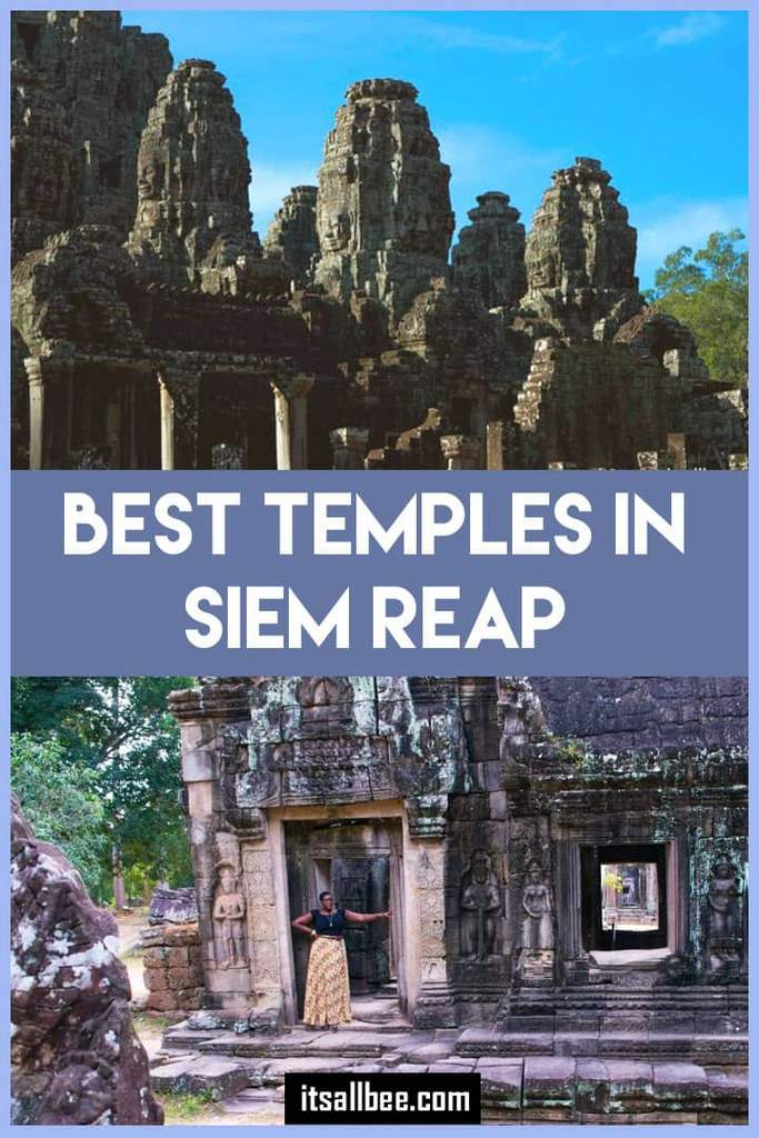 Angkor Wat,  Bayon temple, Preah Khan, Ta Prohm, Banteay Srey:  5 Of The Best Temples In Siem Reap You Cant Leave Without Seeing.