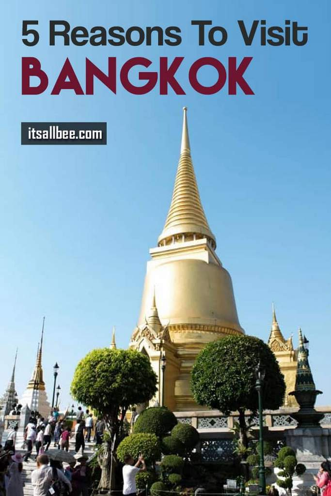 5 Reasons To Visit Bangkok And Why We Fell In Love With The Thai City - Bangkok Travel Guide and Siam Center