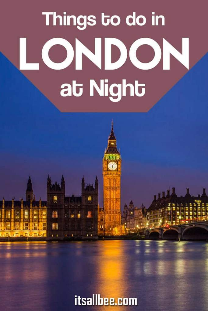 Things to do in London at Night - From London night walk, London night boat tours, to London bus tours at night.