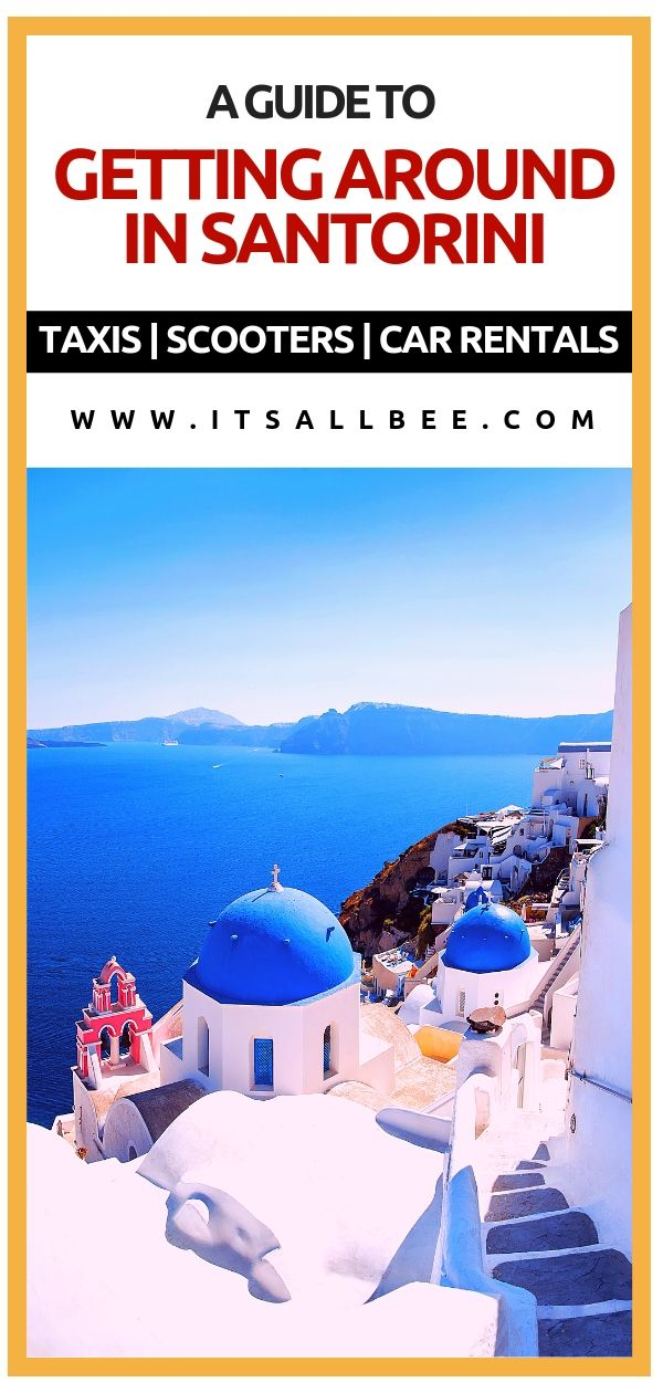 Island Explorer - Top Tips On Getting Around In Santorini - Taxis - Scooters - Car Rentals