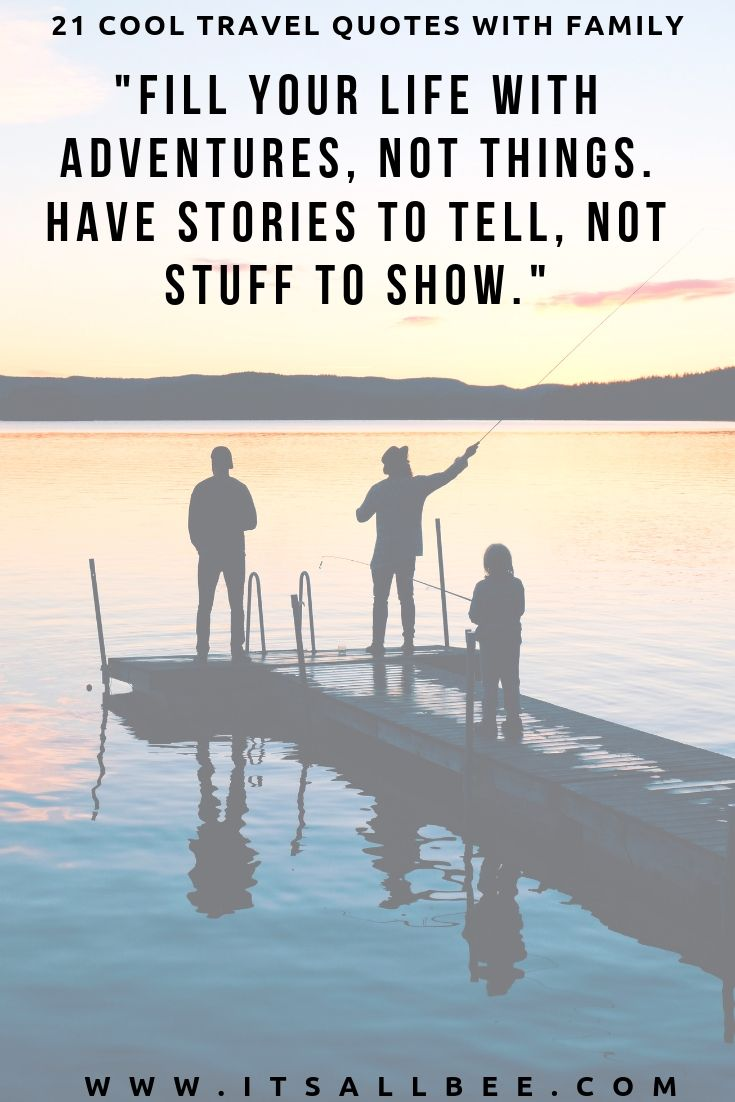 Family Trip Quotes - 41 Perfect Family Travel Quotes For ...