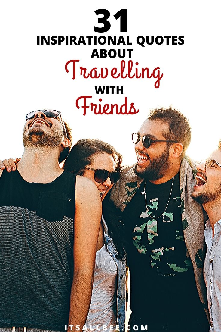 Quotes about travelling with friends | quotes about travelling with boyfriends | quotes about travelling with your love | memories