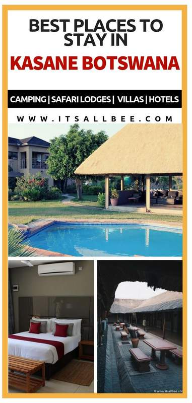 Where To Stay In Kasane - Top Tips For Accommodation in Kasane Botswana - Cheap accomodation in Kasane Botswana, Hotels and lodges in Kasane Bostwana, lodges in Kasane, Kasane botswana hotels, self catering Accommodation in Kasane Botswana #itsallbee #africatravels #bucketlist #bestdestinations #safari #africansafari #bigfive