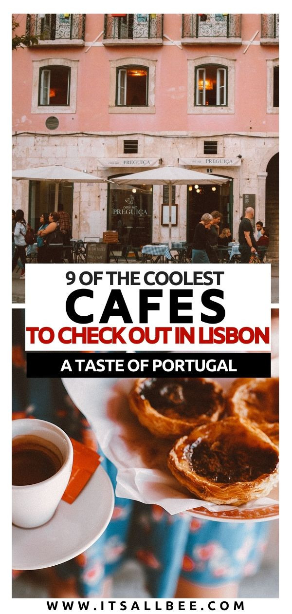 Best cafes in Lisbon Portugal - There to eat the best pasteis de nata and of course great coffee. Tips on cool Lisbon cafes to check out when visiting the city of the seven hills. #portugal #foodie #europe #lisboa #itsallbee #traveltips