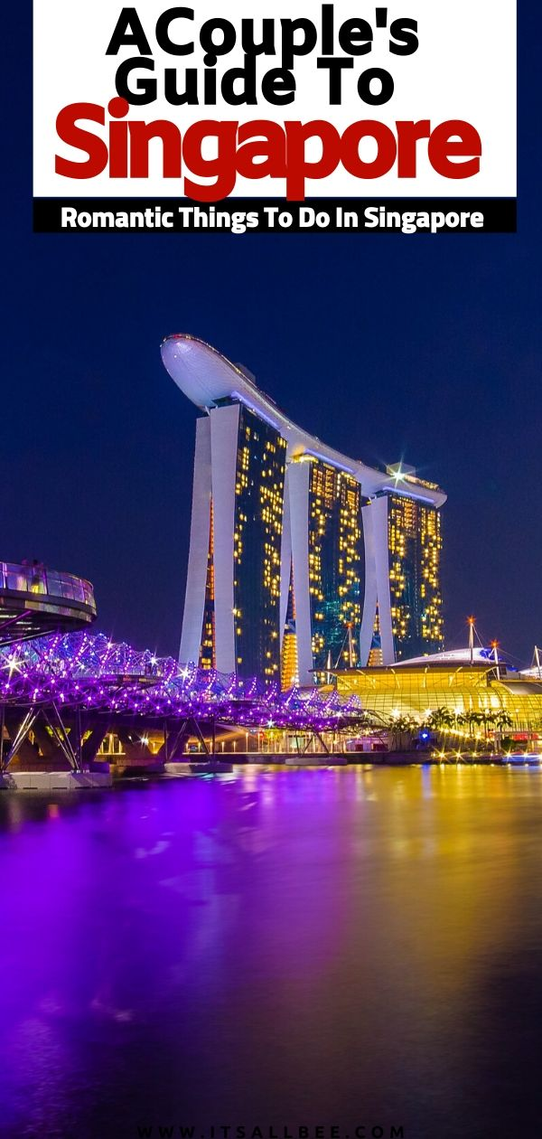 places to visit in singapore for couples   romantic things to do in singapore