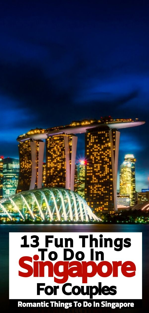 indoor activities for couples   romantic places to go in Singapore